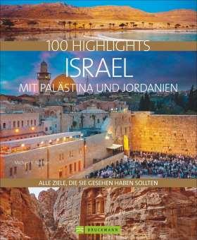 100 Highlights Israel mit Palästina und Jordanien. Alle Ziele, die Sie gesehen haben sollten