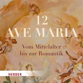 12 Ave Maria. Vom Mittelalter bis zur Romantik