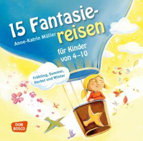 15 Fantasiereisen für Kinder von 4-10, Audio-CD. Frühling, Sommer, Herbst und Winter