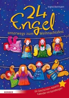 24 Engel unterwegs zum Weihnachtsfest. Ein Geschichten-Adventskalender mit Bastelbogen