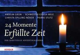 24 Momente Erfüllte Zeit. Der spirituelle Adventskalender