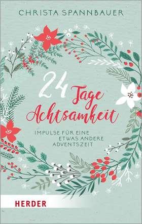 24 Tage Achtsamkeit. Impulse für eine etwas andere Adventszeit