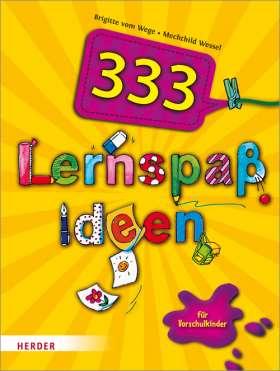 333 Lernspaßideen. für Vorschulkinder