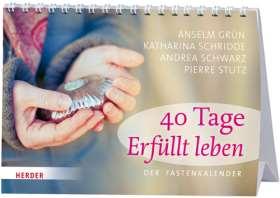 40 Tage Erfüllt leben. Der Fastenkalender