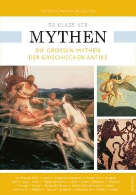 50 Klassiker Mythen. Die großen Mythen der griechischen Antike