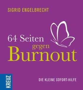 64 Seiten gegen Burnout. Die kleine Sofort-Hilfe