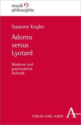 Adorno versus Lyotard. Moderne und postmoderne Ästhetik