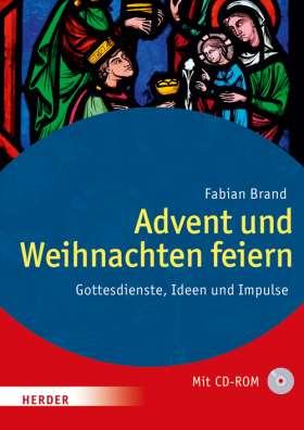Advent und Weihnachten feiern. Gottesdienste, Ideen und Impulse