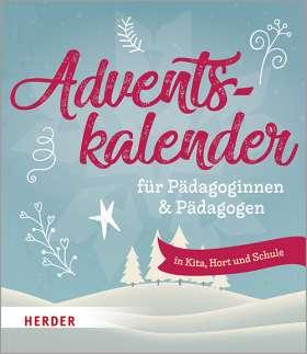 Adventskalender für Pädagoginnen und Pädagogen . in Kita, Hort und Schule