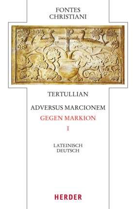Adversus Marcionem - Gegen Markion I