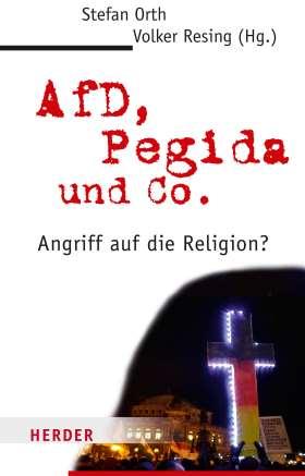 AfD, Pegida und Co. Angriff auf die Religion?