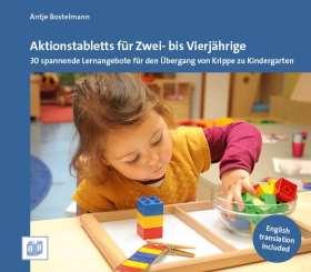 Aktionstabletts für Zwei- bis Vierjährige. 30 spannende Lernangebote für den Übergang von Krippe zu Kindergarten