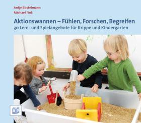Aktionswannen - Fühlen, Forschen, Begreifen. 30 Lern- und Spielangebote für Krippe und Kindergarten