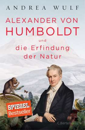 Alexander von Humboldt und die Erfindung der Natur
