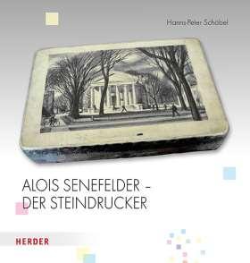 Alois Senefelder - Der Steindrucker