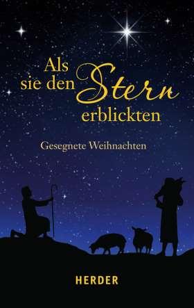 Als sie den Stern erblickten. Gesegnete Weihnachten