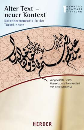 Alter Text - neuer Kontext. Koranhermeneutik in der Türkei heute