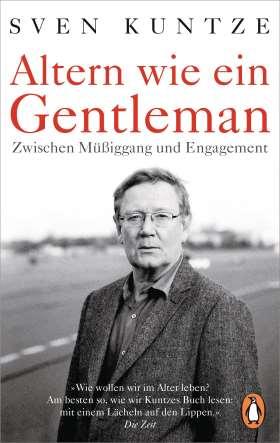 Altern wie ein Gentleman. Zwischen Müßiggang und Engagement -