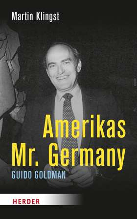 Amerikas Mr. Germany. Guido Goldman