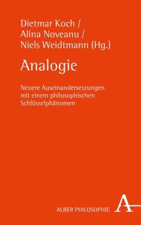Analogie. Neuere Auseinandersetzungen mit einem philosophischen Schlüsselphänomen