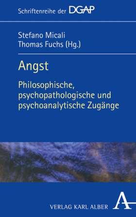 Angst. Philosophische, psychopathologische und psychoanalytische Zugänge
