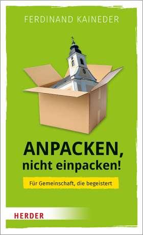 Anpacken, nicht einpacken! Für Gemeinschaft, die begeistert