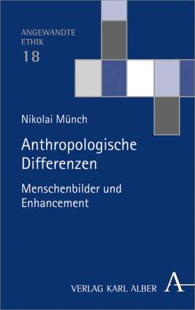 Anthropologische Differenzen. Menschenbilder und Enhancement