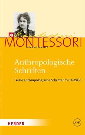 Anthropologische Schriften. 2.1 Frühe anthropologische Schriften