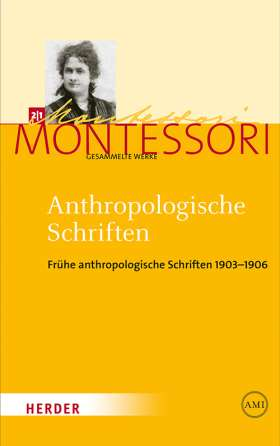 Anthropologische Schriften I. Frühe anthropologische Schriften 1903-1906