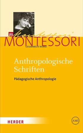 Anthropologische Schriften II.  Pädagogische Anthropologie