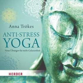 Anti-Stress-Yoga. Neue Übungen für mehr Gelassenheit