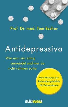 Antidepressiva. Wie man die Medikamente bei der Behandlung von Depressionen richtig anwendet und wer sie nicht nehmen sollte. Vom Mitautor der Behandlungsleitlinie für Depressionen