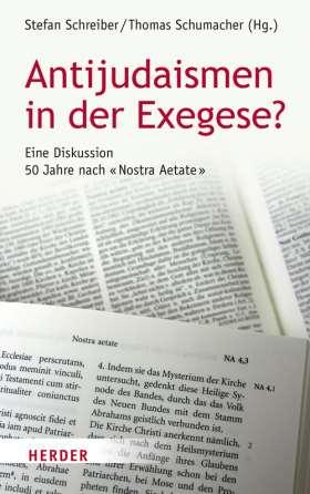 Antijudaismen in der Exegese? Eine Diskussion 50 Jahre nach Nostra Aetate