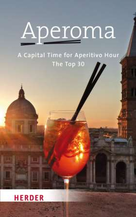ApeRoma Englisch. A Capital Time for Aperitivo Hour The Top 30