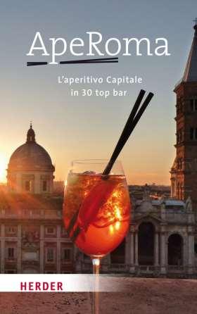 ApeRoma Italienisch.  L'aperitivo Capitale in 30 top bar