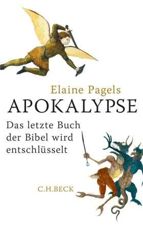 Apokalypse. Das letzte Buch der Bibel wird entschlüsselt
