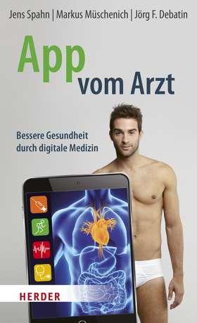 App vom Arzt. Bessere Gesundheit durch digitale Medizin