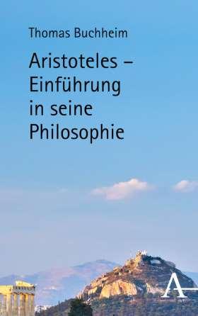 Aristoteles - Einführung in seine Philosophie