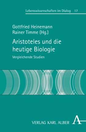 Aristoteles und die heutige Biologie. Vergleichende Studien