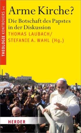 Arme Kirche? Die Botschaft des Papstes in der Diskussion
