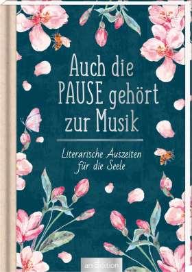 Auch die Pause gehört zur Musik. Literarische Auszeiten für die Seele