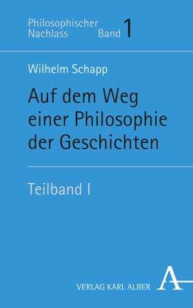 Auf dem Weg einer Philosophie der Geschichten. Teilband I