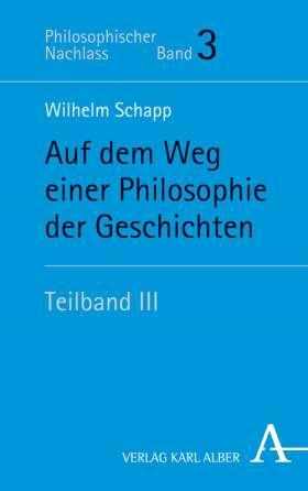 Auf dem Weg einer Philosophie der Geschichten. Teilband III