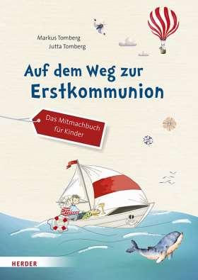 Auf dem Weg zur Erstkommunion. Das Mitmachbuch für Kinder