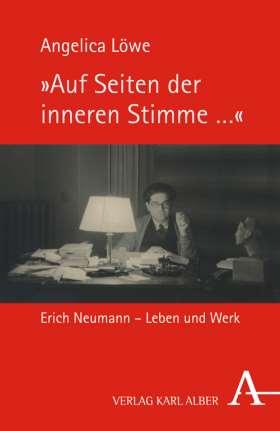 """""""Auf Seiten der inneren Stimme ..."""" Erich Neumann - Leben und Werk"""