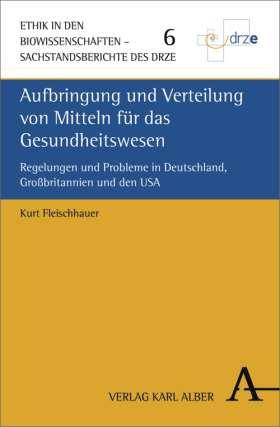 Aufbringung und Verteilung von Mitteln für das Gesundheitswesen. Regelungen und Probleme in Deutschland, Großbritannien und den USA