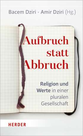 Aufbruch statt Abbruch. Religion und Werte in einer pluralen Gesellschaft