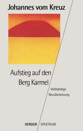 Aufstieg auf den Berg Karmel. Vollständige Neuübertragung. Gesammelte Werke Band 4