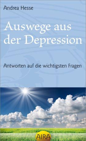 Auswege aus der Depression. Antworten auf die wichtigsten Fragen