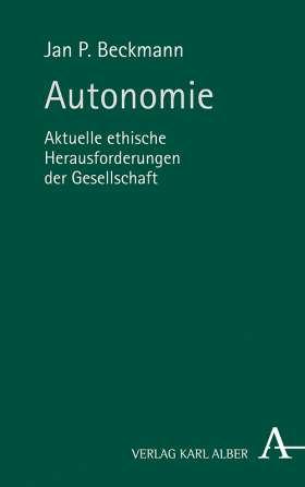 Autonomie. Aktuelle ethische Herausforderungen der Gesellschaft